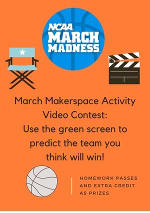 A poster advertising a March Madness Green Screen Video competition for the March Makerspace activity.